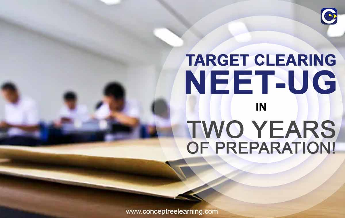 Target Neet in Two Years preparation-CONCEPTREE-Best NEET Coaching Centre in Chennai